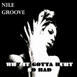 Nile Groove Band – Why It Gotta Hurt So Bad? - Exposed Vocals